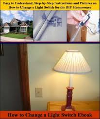 How To Change Out A Light Switch How To Change A Light Switch Ebook Replacing Light Switch