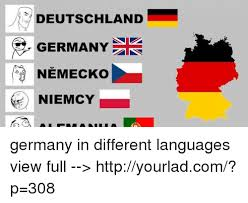 Germany Meme - deutschland germany nemecko niemcy germany in different languages