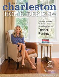 Interior Inspiration In 91 Magazine Happy Interior Blog Read Online Charleston Home U0026 Design Magazine