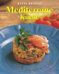 mediterrane küche rezepte 9780752596068 mediterrane küche beste rezepte abebooks