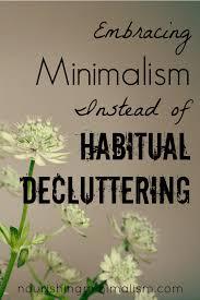 embracing minimalism instead of habitual decluttering nourishing