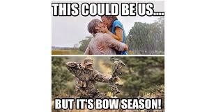 Bow Hunting Memes - 11 awesome hunting memes you need to lock and load now sa mag