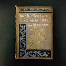 an fashioned thanksgiving louisa may alcott louisa may alcott post 1 fashioned thanksgiving parbake prose
