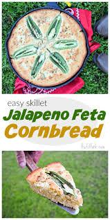 Cast Iron Cooking Jalapeno Feta Cornbread Cast Iron Recipesthefitfork Com