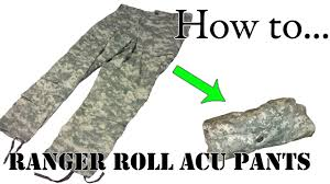 army packing hack how to ranger roll your acu pants folding