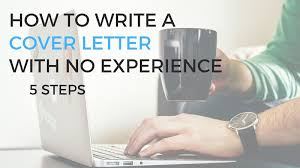how to write a cover letter for a how to write a cover letter with no work experience career sidekick