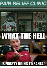 What The Hell Is A Meme - pain relief clinic what the hell is frosty doing to santa meme on