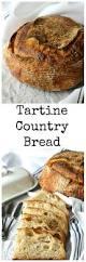 tartine basic country bread karen u0027s kitchen stories