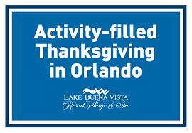 thanksgiving in spanish orlando hotel blog lake buena vista resort village u0026 spa