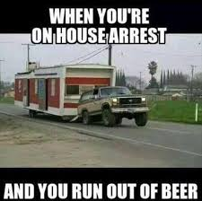 Funny Beer Memes - when you re on house arrest and you run out of beer memes and comics