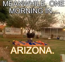 Arizona Memes - trailer imgflip