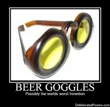Beer Goggles Meme - it s official beer goggles also work on the wearer