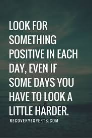 quote about personal knowledge inspirational quotes look for something positive in each day