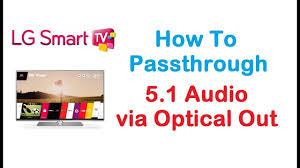 home electronics televisions home audio u0026 video lg usa lg tv 5 1 audio passthrough via optical output youtube
