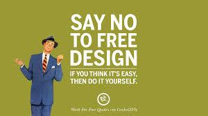 designer freelancer 10 sarcastic work for free quotes for freelancer artist and