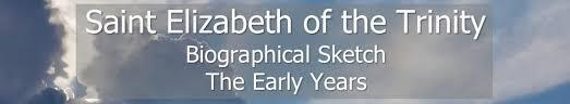 saint elizabeth of the trinity biographical sketch u2013 ics