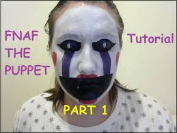 fnaf the puppet make up tutorial part 1 youtube