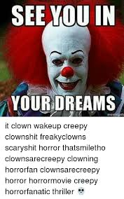 Scary Goodnight Meme - imsg scary clown goodnight meme
