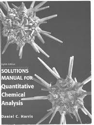 daniel c harris quantitative chemical analysis solutions manual