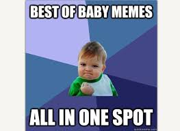 Baby Fist Meme - baby memes the 3 most popular lol kids babycenter blog