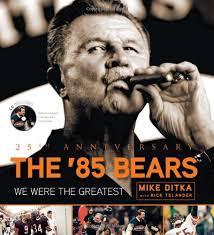 Da Bears Meme - the 85 bears we were the greatest mike ditka rick telander