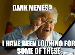 Looking Meme - looking for some dank memes know your meme