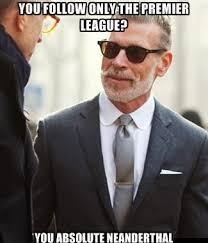 Premier League Memes - football clich礬s that we hear every season collegetimes com