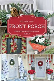 decorating ideas for christmas 23 creative front porch christmas decorating ideas christmas