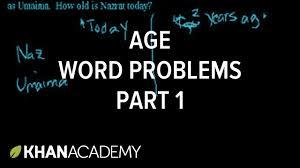 age word problems 1 linear equations algebra i khan academy you