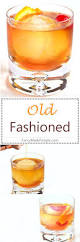 old fashioned recipe best 25 whiskey old fashioned ideas on pinterest alcoholic