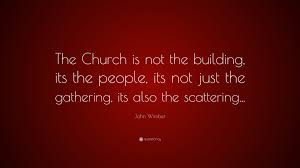 john wimber quote u201cthe church is not the building its the people
