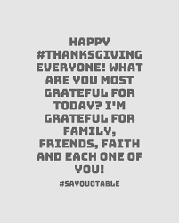 happy thanksgiving to everyone quotes quote about it u0027s almost impossible to overestimate the