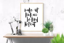 printable quote wake up kick be kind repeat inspirational