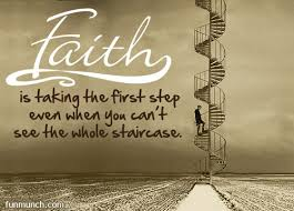 faith is taking the step all inspiration quotes