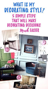how to determine your home decorating style what is my decorating style 5 simple steps that will make