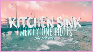 twenty one pilots kitchen sink lyrics youtube