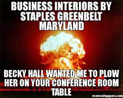 Conference Room Meme - business interiors by staples greenbelt maryland becky hall wanted