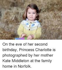 Birthday Princess Meme - opa on the eve of her second birthday princess charlotte is