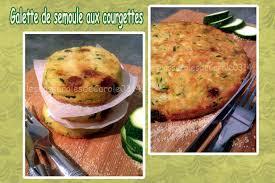 cuisiner la semoule galettes de semoule aux courgettes les casseroles de carole