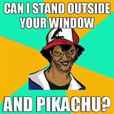 Funny Pikachu Memes - can i stand outside your window and pikachu funny memes meme funny