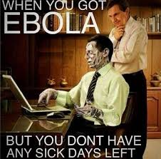 17 Best Ebola Humor Images - funny ebola no sick days left funny jokes sick and memes