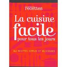 livre de cuisine pour tous les jours cuisine facile pour tous les jours de devaux format relié