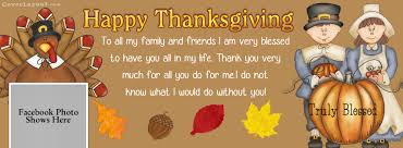Pic Happy Thanksgiving Happy Thanksgiving Giving Thanks Family Friends Facebook Cover