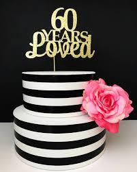 60 yrs birthday ideas 60th birthday cake topper 60 years loved birthday cake topper