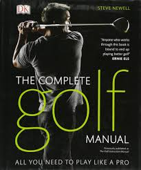 the complete golf manual steve newell 0690472062127 amazon com