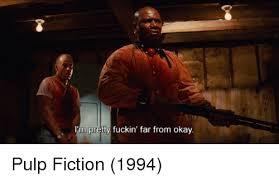 Pulp Fiction Memes - im pretty fuckin far from okay pulp fiction 1994 meme on me me