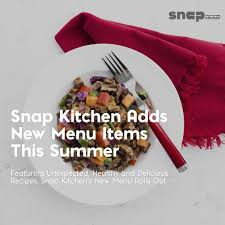 snap kitchen adds new menu items for summer philly grub