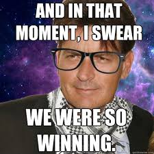 Charlie Sheen Winning Meme - and in that moment i swear we were so winning hipster charlie