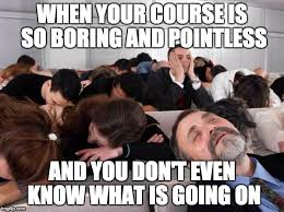 What Is Going On Meme - when your course is so boring and pointless and you don t even know