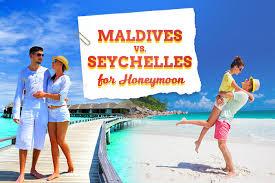 for honeymoon maldives vs seychelles for honeymoon